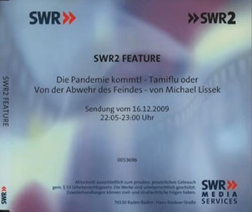 Deutschlandradio Kultur: Die Pandemie kommt – Tamiflu oder von der Abwehr des Feindes  (Feature 2009)